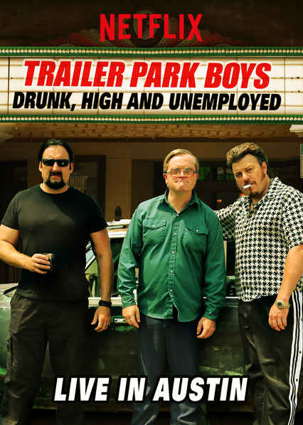Trailer Park Boys: Drunk, High and Unemployed: Live In Austin on Netflix Canada