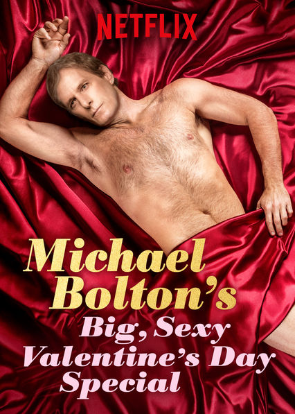 Michael Bolton's Big, Sexy Valentine's Day Special on Netflix Canada