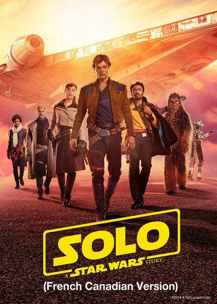 Solo: A Star Wars Story (French-Canadian Version) on Netflix Canada