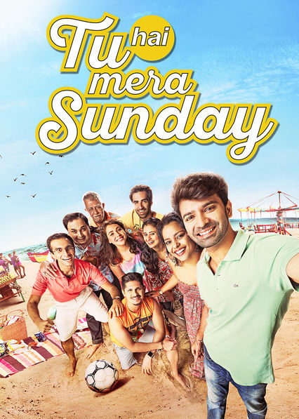 Tu Hai Mera Sunday on Netflix Canada