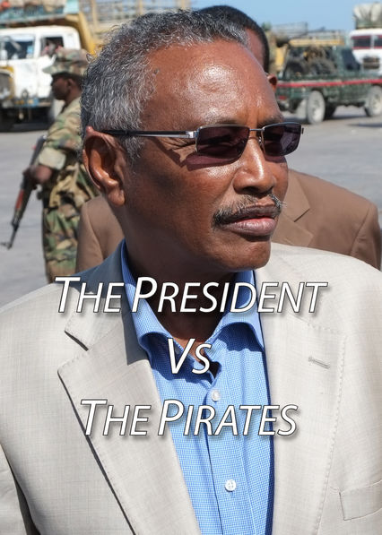 The President vs. the Pirates on Netflix Canada