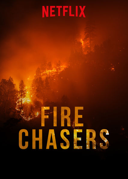 Fire Chasers on Netflix Canada