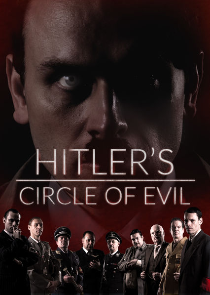 Hitler's Circle of Evil on Netflix Canada