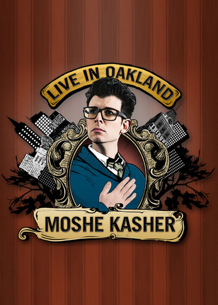 Moshe Kasher: Live in Oakland on Netflix Canada