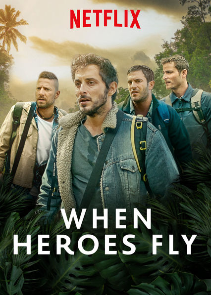 When Heroes Fly on Netflix Canada