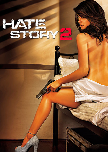 Hate Story 2 on Netflix Canada