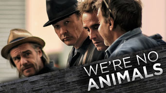 We're No Animals on Netflix Canada