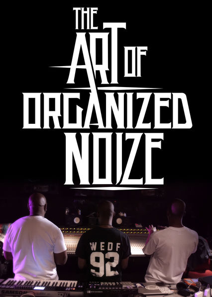 The Art of Organized Noize