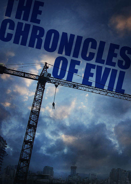The Chronicles of Evil on Netflix Canada