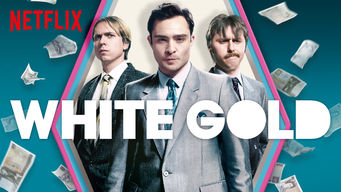 White Gold on Netflix Canada