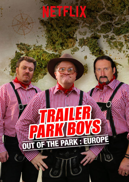 Trailer Park Boys: Out of the Park: Europe on Netflix Canada