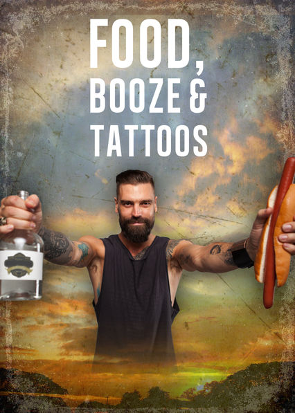 Food, Booze & Tattoos on Netflix Canada