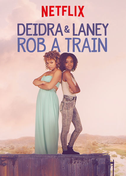 Deidra & Laney Rob a Train on Netflix Canada