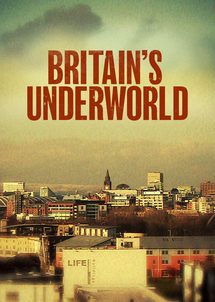 Britain's Underworld on Netflix Canada