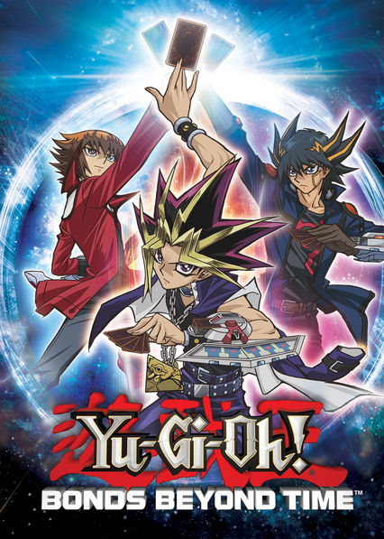 Yu-Gi-Oh! Bonds Beyond Time on Netflix Canada
