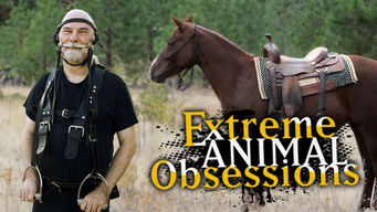 Extreme Animal Obsessions on Netflix Canada