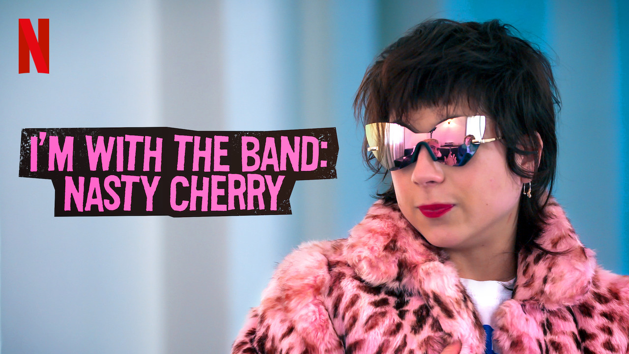 I'm with the Band: Nasty Cherry on Netflix Canada
