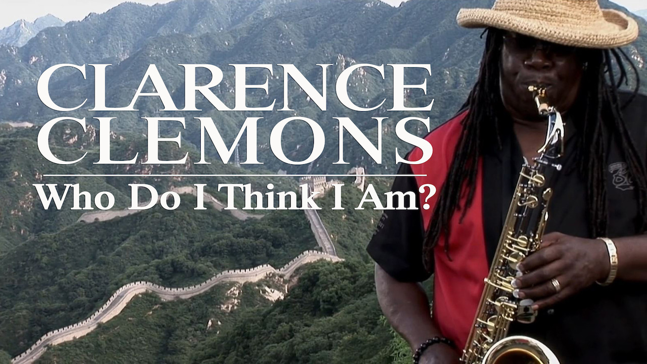 Clarence Clemons: Who Do I Think I Am? on Netflix Canada