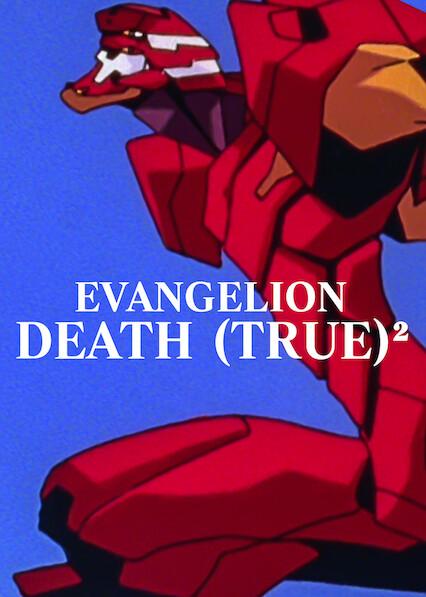 EVANGELION: DEATH (TRUE)² on Netflix Canada