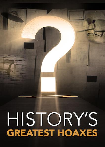 History's Greatest Hoaxes: Season 1 on Netflix Canada